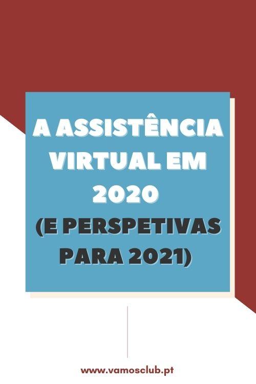 A Assistência Virtual em 2020 (e perspetivas para 2021)
