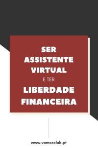 Ser Assistente Virtual e ter Liberdade Financeira