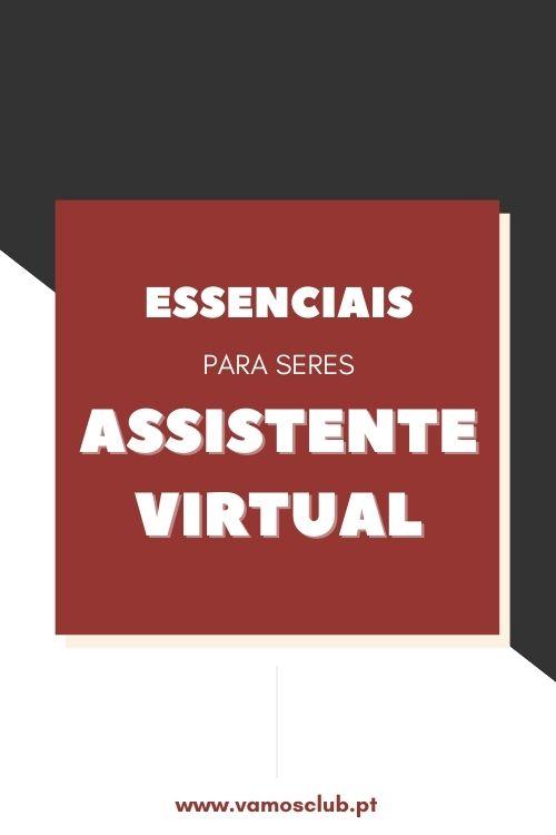 Essenciais para ser Assistente Virtual