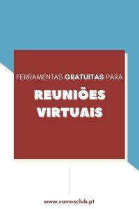 Ferramentas gratuitas para reuniões virtuais