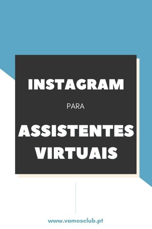 Instagram para Assistentes Virtuais