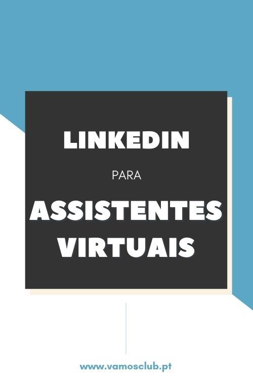 LinkedIn para Assistentes Virtuais