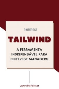 Tailwind – A ferramenta essencial para Pinterest Managers