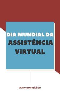 Dia Mundial da Assistência Virtual