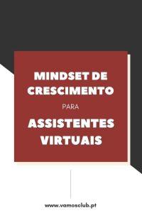 Mindset de Crescimento: o que é e porque é importante para Assistentes Virtuais