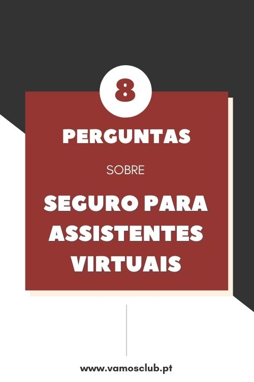 8 perguntas sobre Seguro para Assistentes Virtuais