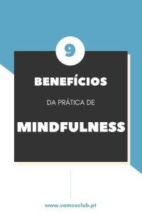 9 benefícios da prática Mindfulness
