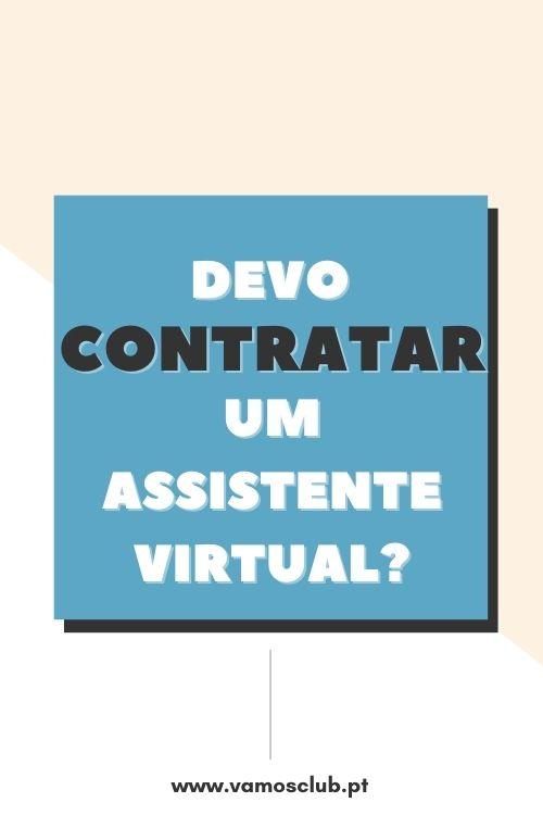 Devo contratar um Assistente Virtual?